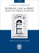 Russian law in brief: Digest for foreign investors. Fifth (revised) edition